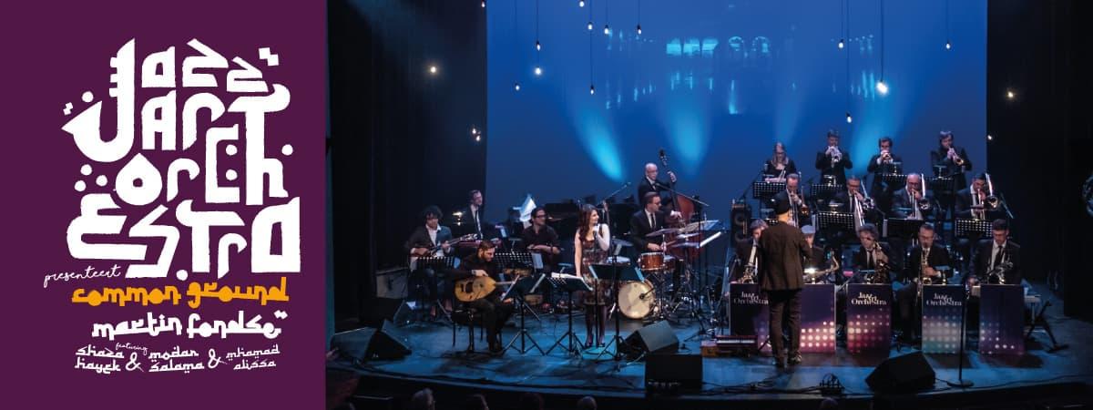 JazzArt Orchestra o.l.v. Martin Fondse ft. Shaza Hayek & Modar Salama